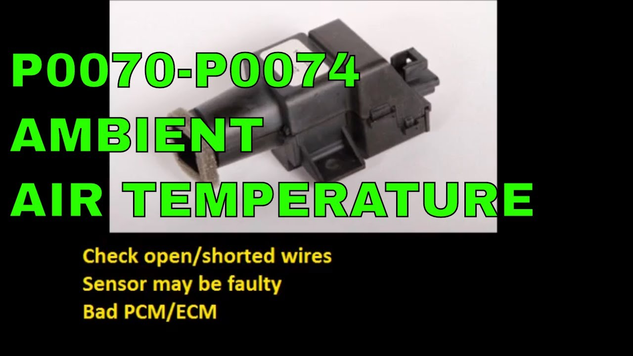 P0070 P0071 P0072 P0073 P0074 Ambient Air Temperature Sensor Codes - YouTube