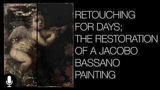 Retouching for Days; The Restoration of a Jacopo Bassano Painting -  Narrated