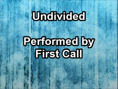 Undivided  -  First Call  (Lyrics)