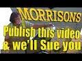 Morrisons supermarket threatens to have me 'done' for slander