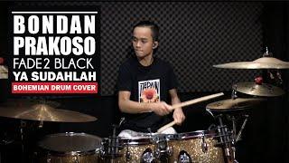 Download lagu BONDAN PRAKOSO FADE2BLACK - YA SUDAHLAH   Bohemian Drums Cover