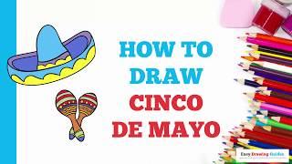 How to Draw Cinco de Mayo in a Few Easy Steps: Drawing Tutorial for Kids and Beginners