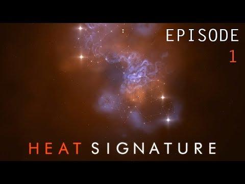 Cosmic Beginnings & Flying Through Windows! - Heat Signature - Episode 1