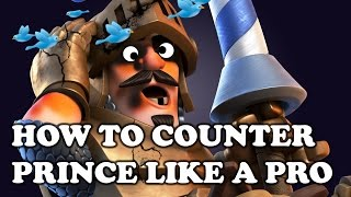 clash royale how to counter prince like a pro
