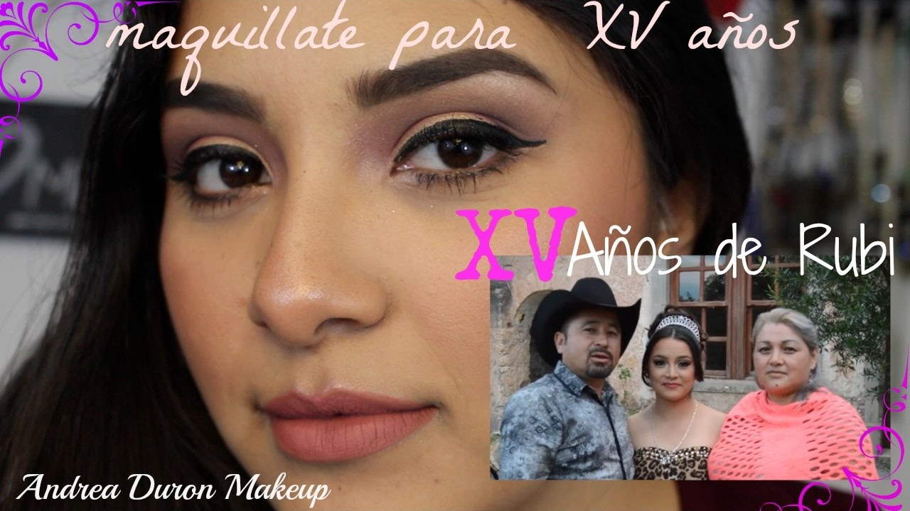 15 Anos Makeup: Maquillaje By Andrea Duron Makeup