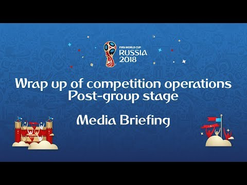 Media briefing: Wrap up of competition operations after the group stage