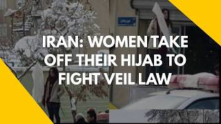 Iran: Women take off their hijab to fight veil law