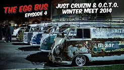 Egg Bus Ep #4 - Just Cruizin and O.C.T.O. Winter Meet 2014