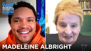 Madeleine Albright - Diplomacy During Coronavirus | The Daily Social Distancing Show