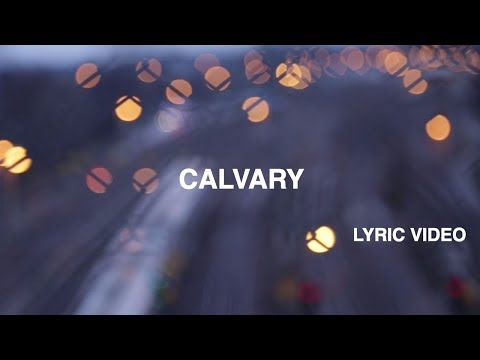 Calvary Lyric Video - Hillsong Worship