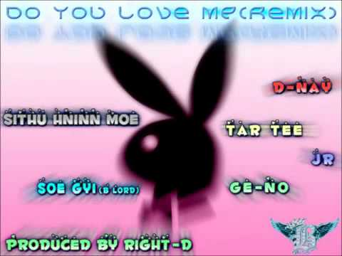 do-you-love-me-remix-soe-gyi-b-lord-d-nay-jr-tar-tee-ge-no-sithu-hninn-mo-e-khine-myaat-aung
