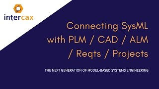 Connecting SysML with PLM / CAD / ALM / Reqts / Projects