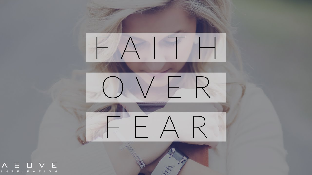FAITH OVER FEAR | Focus on God - Inspirational & Motivational Video