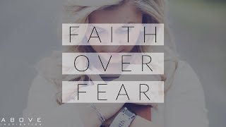 FAITH OVER FEAR | Fo¢us on God - Inspirational & Motivational Video