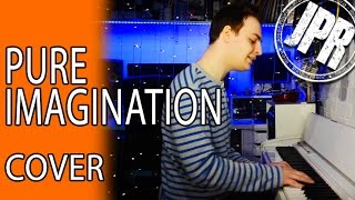 PURE IMAGINATION - COVER - Charlie & The Chocolate Factory (Gene Wilder, Josh Groban, Jamie Cullum)