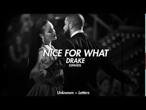 Nice for what - drake (Letra en Español)