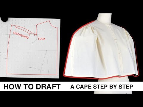 PATTERN MAKING | A GATHERED CAPE  | HOW TO DRAFT STEP BY STEP