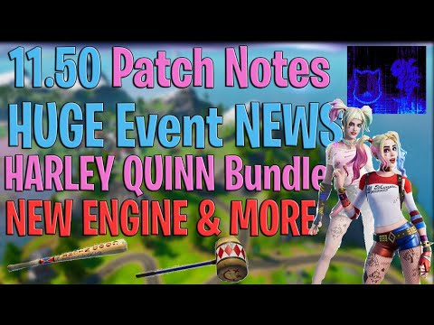 Fortnite Update 11.50 Patch Notes - NEW EVENT LEAKS - HARLEY QUINN BUNDLE - NEW ENGINE - LAUNCH PAD