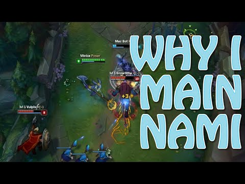 Why I Main Nami - League of Legends