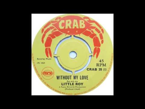 Little Roy - Without My Love