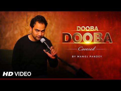 Dooba Dooba | Hindi Pop Song | mashup | YouTube | Cover | Manoj Pandey