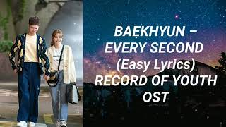 Download Baekhyun - Every Second (Easy Lyrics) Record Of Youth OST Part 3