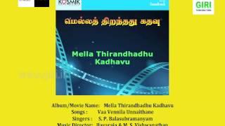 04 Vaa Vennila Unnaithane - Mella Thirandhadhu Kadhavu - S P Balasubramaniam - P Susheela