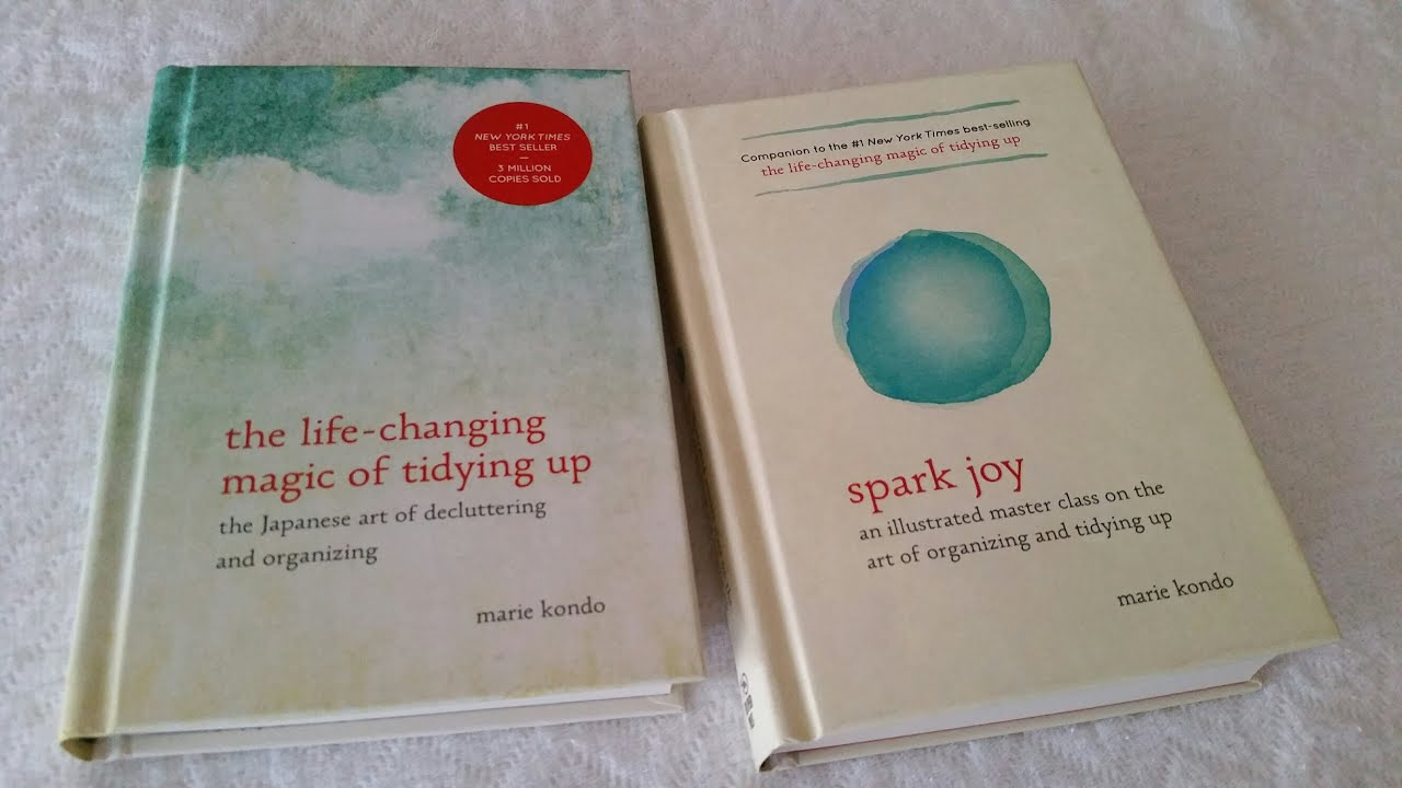 The Life Changing Magic Of Tidying Life Changing Magic Vs Spark Joy Do You Really Need Both Books