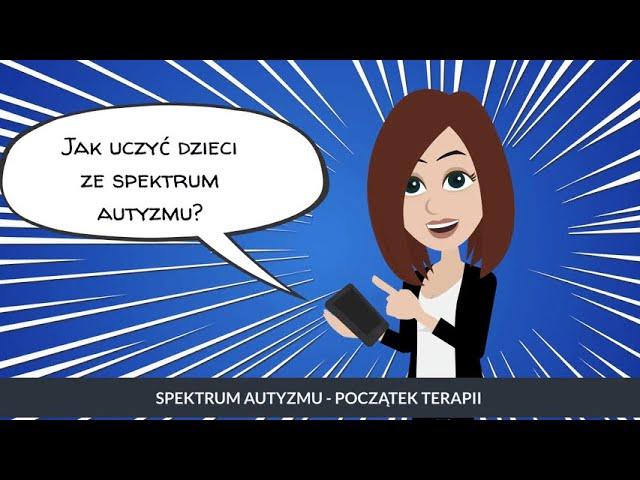SPEKTRUM AUTYZMU - POCZĄTEK TERAPII