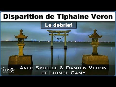 « Disparition de Tiphaine Véron : Le Debrief » avec Sybille & Damien Véron et Lionel Camy - NURÉA TV