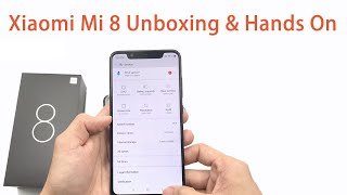 Xiaomi Mi 8 Unboxing & Hands On