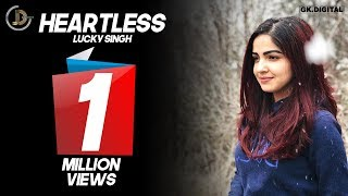 Heartless (Full Song) Lucky Singh   Harry Jordan   Rashpinder   Jasraj Lailna   Latest Songs 2018