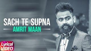 Latest Punjabi Songs 2017 Sach Te Supna Amrit Maan Sukh Sanghera Punjabi Lyrical
