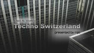 Mja Techno - Not At Work_3rd May 2021