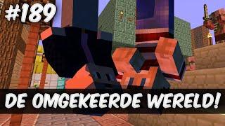 Minecraft survival #189 - DE OMGEKEERDE WERELD!