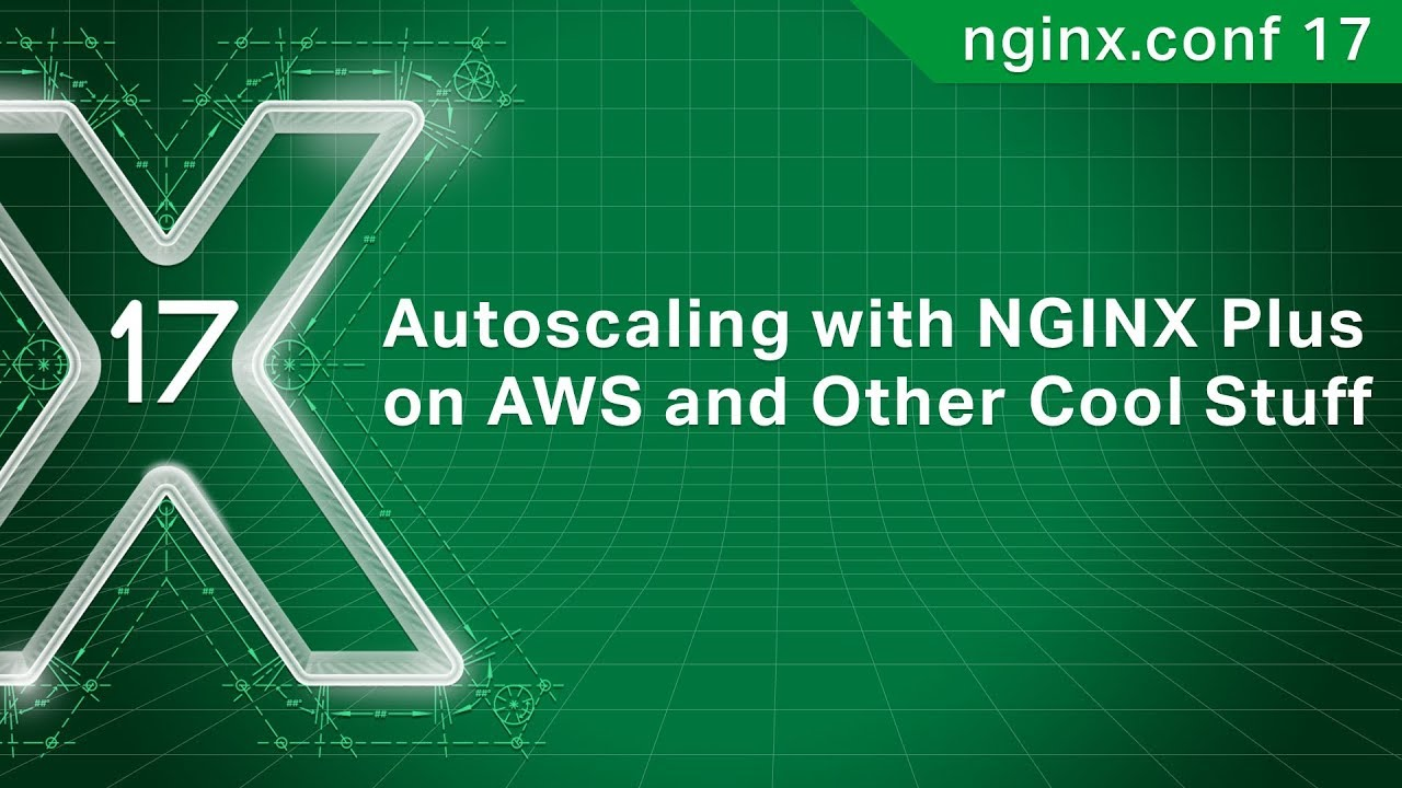 Autoscaling with NGINX Plus on AWS and Other Cool Stuff