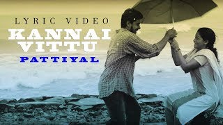 Kannai Vittu Lyric Video Song - Pattiyal | Arya | Bharath | Pooja | Padmapriya | Yuvan Shankar Raja