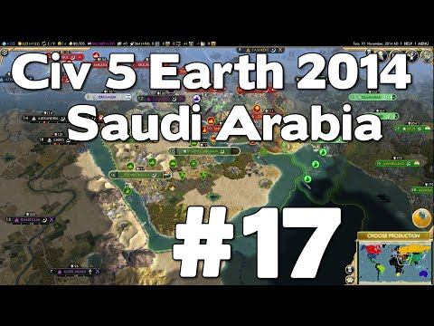Let's Play Civ 5 Saudi Arabia Earth 2014 #17