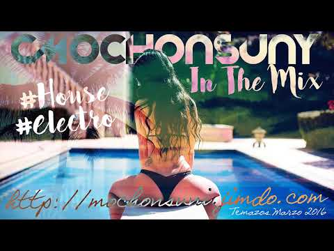 Sesión Marzo 2016 ♫ (Best of EDM, Moombathon, House, Dance) Mixed by @CMochonsuny