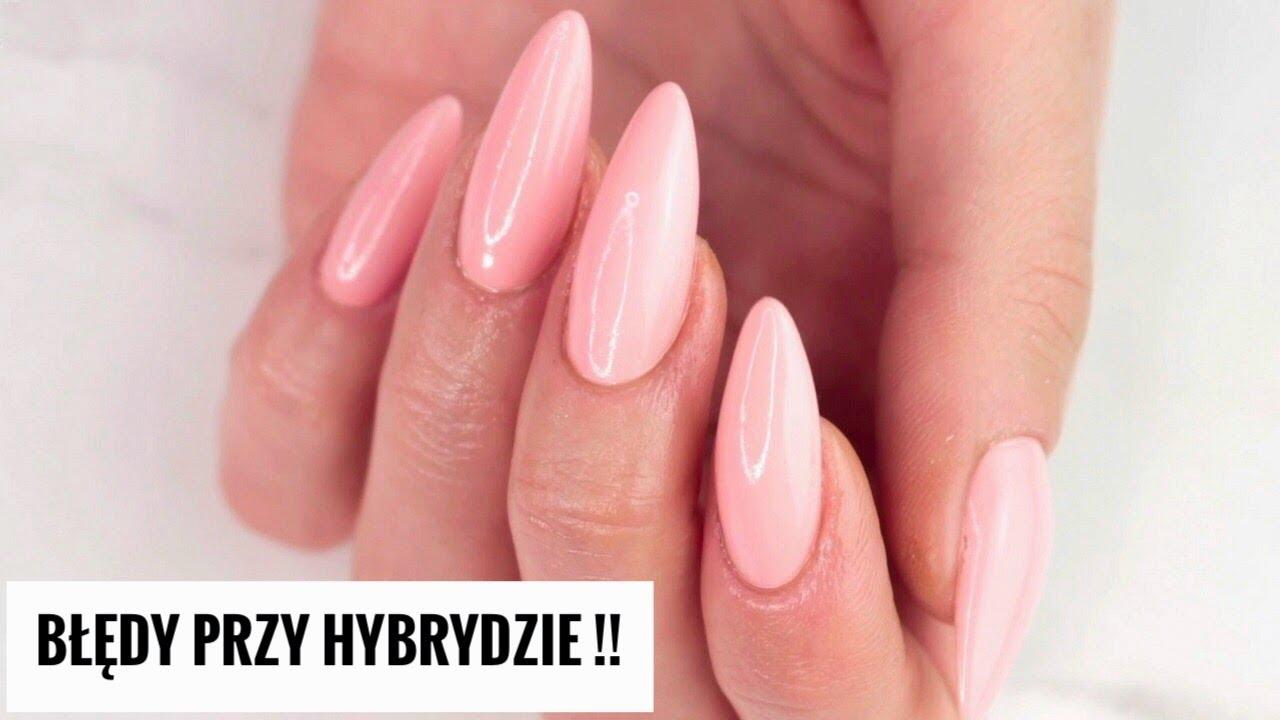Dlaczego Hybryda Odchodzi Bledy Przy Manicure Hybrydowym Youtube