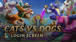 Cats VS Dogs | Login Screen - League of Legends