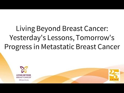 Living Beyond Breast Cancer: Yesterday's Lessons, Tomorrow's Progress in Metastatic Breast Cancer