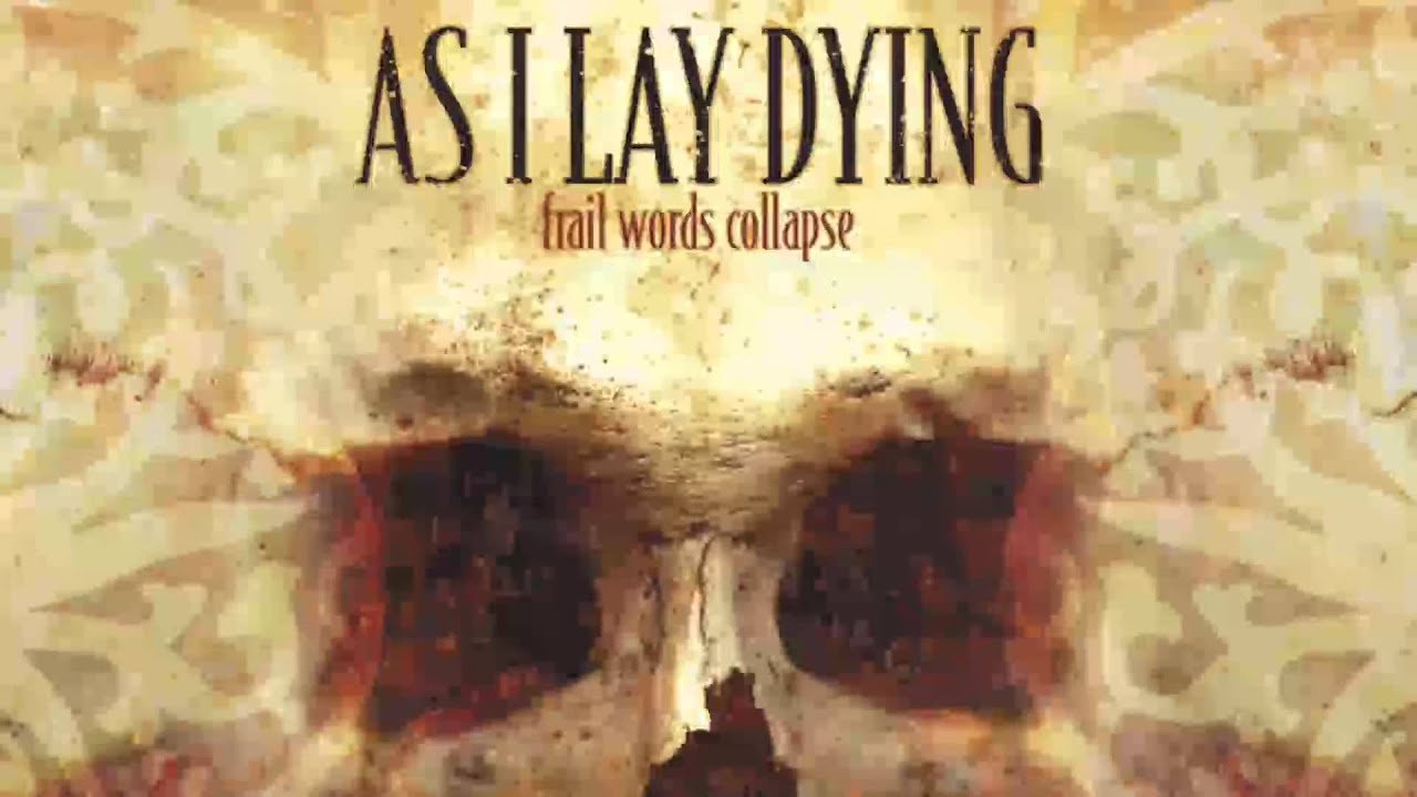 as i lay dying  2003  frail words collapse  full album