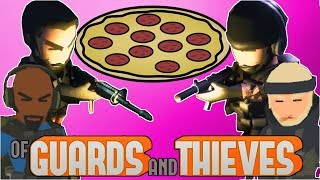 Never Doubt The 🅱izza | Of Guards and Thieves Tom-Foolery
