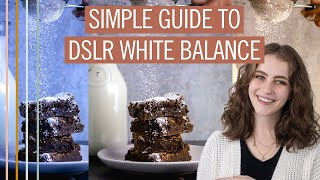 Simple guide to white balance …