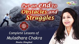 Put an end to Obstacles and Struggles: Complete Lessons of Muladhara Chakra