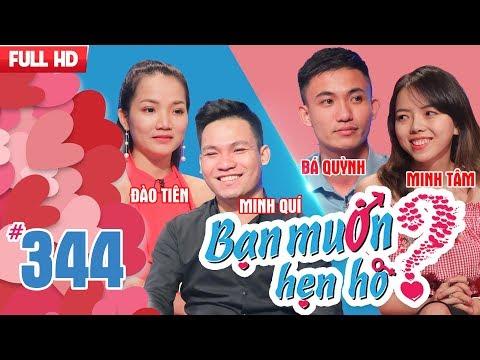 BẠN MUỐN HẸN HÒ | Tập 344 UNCUT | Minh Quí - Đào Tiên | Bá Quỳnh - Minh Tâm | 010118 ❤️