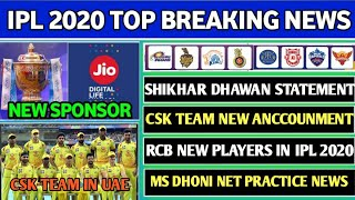 IPL 2020 Top 5 Latest Updates - Shikhar Dhawan, Csk Team In Uae, Rcb New Players, IPL New Sponspor