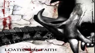 Loathsome Faith - the end