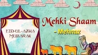 Eid Special | Mehki Shaam | Eid ul Azha 2016 | Mehnaz Songs